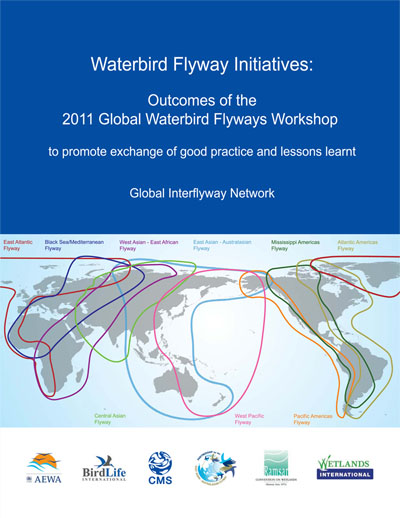 The Frist Report of Global Interflyway Network - Outcomes of the 2011 Global Waterbird Flyways Workshop to Promote Exchange of Good Practice and Lessons Learnt © Global Interflyway Network